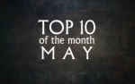Top 10 of the Month - May